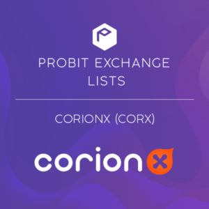 CorionX to be listed on Probit Exchange