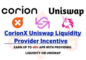 CorionX Uniswap Liquidity Provider LP Incentive